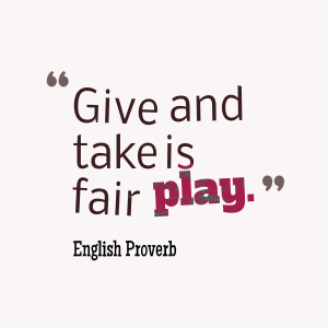 Give-and-take-is-fair__quotes-by-English-Proverb-12