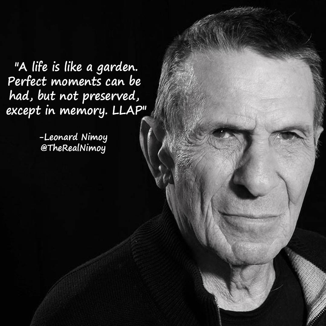 Leonard Nimoy Quotes Posted In A Quote A Week Tuesday Homage To Leonard Nimoy Aka Mr