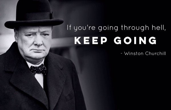 If You Re Going Through Hell Keep Going Winston