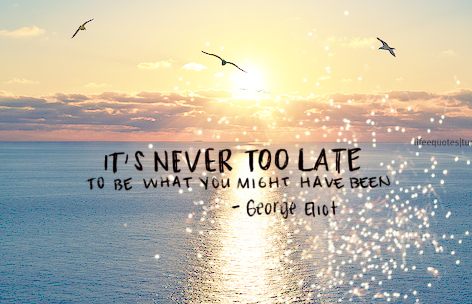Its-never-too-late